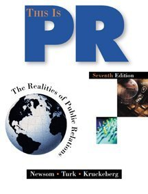 9780534559625: The This is P.R.: Realities of Public Relations (Wadsworth series in mass communication and journalism)