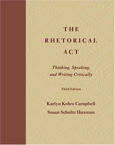 9780534560973: The Rhetorical Act: Thinking, Speaking and Writing Critically (Wadsworth Series in Speech Communication)