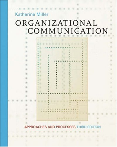 9780534561444: Organizational Communication: Approaches and Processes
