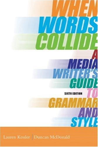 9780534562113: When Words Collide: A Media Writer's Guide to Grammar and Style