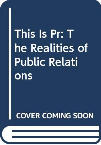 9780534562670: This Is Pr: The Realities of Public Relations