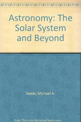 9780534563097: Astronomy: The Solar System and Beyond