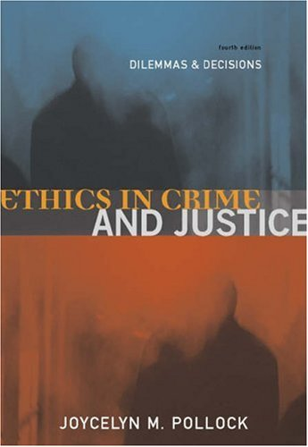 9780534563493: Ethics in Crime and Justice: Dilemmas and Decisions
