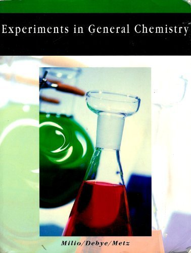 Experiments in General Chemistry: Debbe Milio