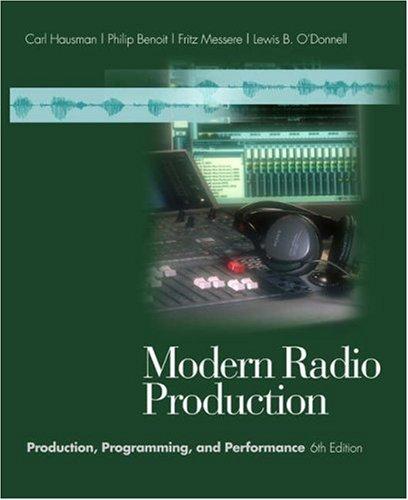 Modern Radio Production: Production, Programming, and Performance: Carl Hausman, Philip