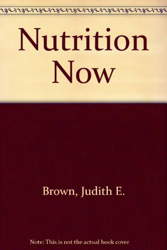 Nutrition Now: Judith E. Brown