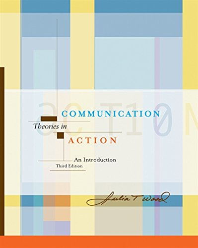 9780534566395: Communication Theories in Action: An Introduction (with InfoTrac) (Wadsworth Series in Speech Communications)