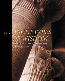 9780534566555: Archetypes of Wisdom An Introduction to Philosophy