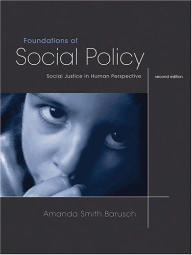 9780534567200: Foundations of Social Policy: Social Justice in Human Perspective (with InfoTrac)