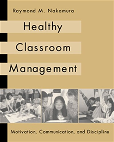 9780534567279: Healthy Classroom Management: Motivation, Communication and Discipline
