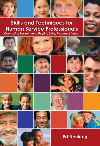 Skills and Techniques for Human Service Professionals: Counseling Environment, Helping Skills, Treatment Issues 9780534567682 This is a unique hands-on guide that helps students understand the helping relationship from a human service perspective. This goal of t