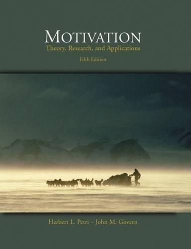 Motivation: Theory, Research, and Applications (with InfoTrac): Herbert L. Petri,