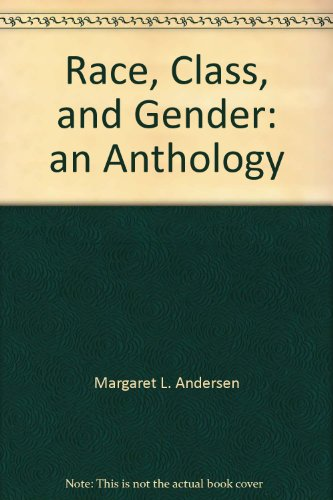 9780534568900: Race, Class, and Gender: an Anthology