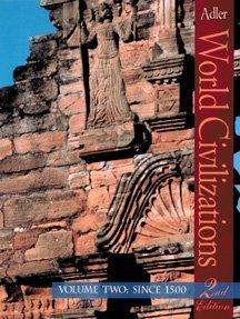 World Civilizations, Volume II: Since 1500: Philip J. Adler