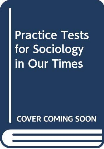 Practice Tests for Sociology in Our Times: Diana Kendall