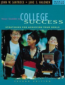 Your Guide to College Success With Infotrac: Santrock, John W.;