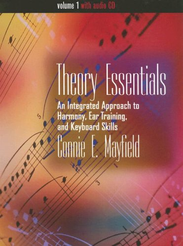 Theory Essentials, Volume I (with Audio CD): Mayfield, Connie E.