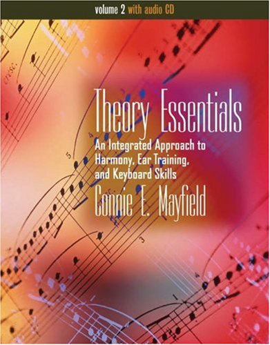 Theory Essentials: An Integrated Approach to Harmony,: Mayfield, Connie E.