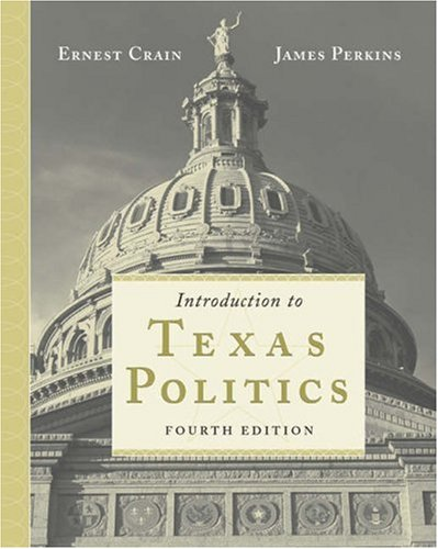 Introduction to Texas Politics (with InfoTrac): Ernest Crain