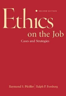 9780534573003: Ethics on the Job: Cases and Strategies