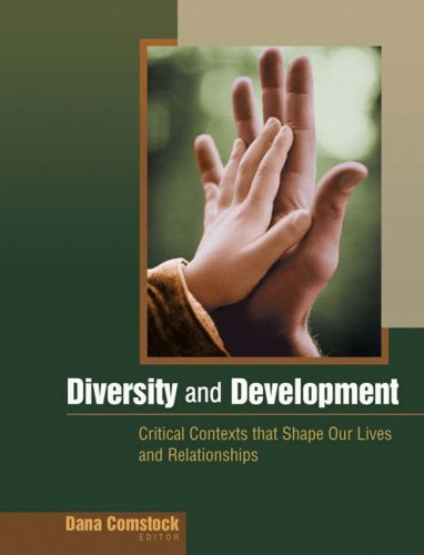 9780534574062: Diversity and Development: Critical Contexts that Shape Our Lives and Relationships