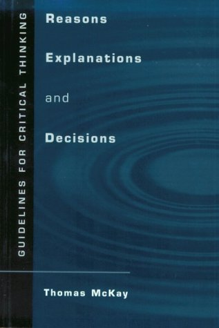 9780534574116: Reasons, Explanations, and Decisions: Guidelines for Critical Thinking