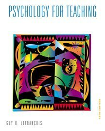 Psychology for Teaching (Education): Guy R. Lefrancois