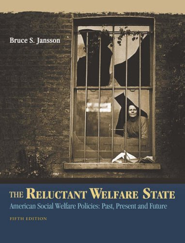 9780534574697: The Reluctant Welfare State: American Social Welfare Policies--Past, Present, and Future (with InfoTrac)