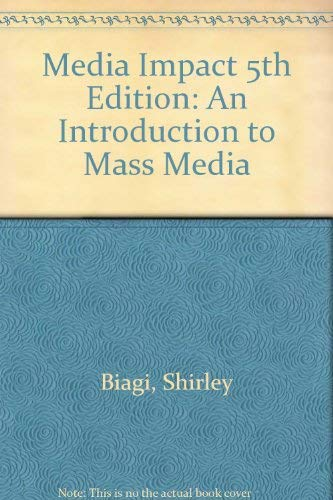 9780534575113: Media Impact 5th Edition: An Introduction to Mass Media