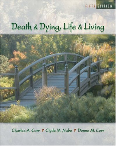 Death And Dying: Life And Living (With Infotrac®)