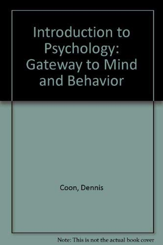 Introduction to Psychology: Gateway to Mind and: Dennis Coon