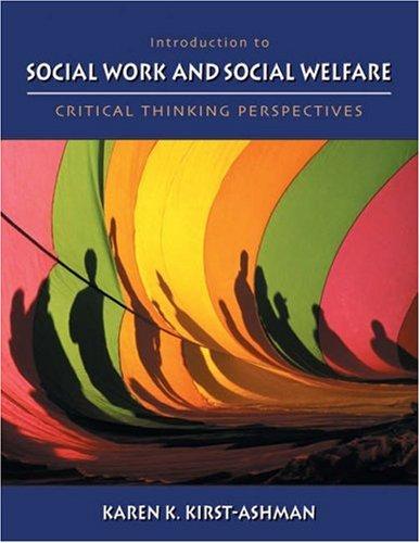 Introduction to Social Work and Social Welfare: Karen K. Kirst-Ashman