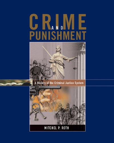 9780534577988: Crime and Punishment: A History of the Criminal Justice System