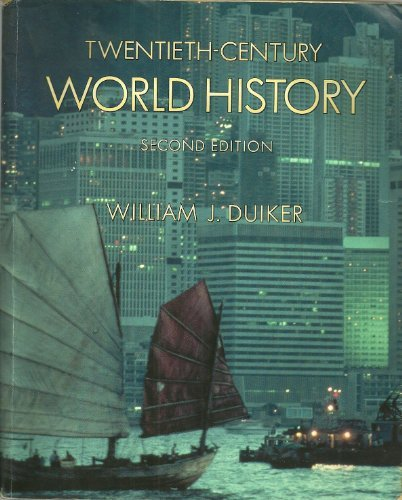 Twentieth-Century World History (with Map Tutor and InfoTrac) (0534578799) by Duiker, William J.