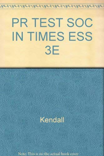 9780534579005: PR TEST SOC IN TIMES ESS 3E by Kendall