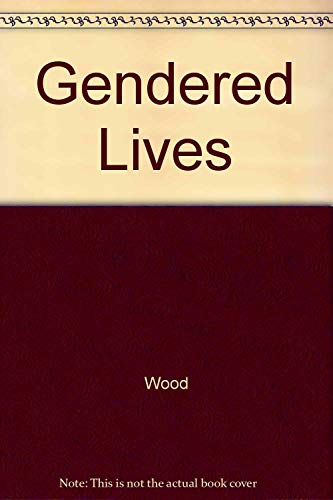 9780534581657: Gendered Lives: Communication, Gender, and Culture