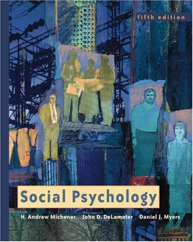 Social Psychology (with InfoTrac) (Available Titles CengageNOW): H. Andrew Michener,