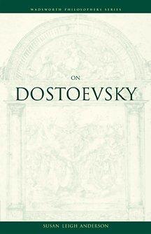 9780534583729: On Dostoevsky (Wadsworth Philosophers Series)
