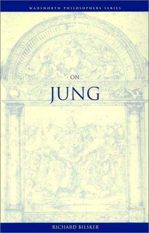 On Jung (Wadsworth Philosophers Series): Richard Bilsker