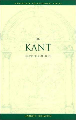 9780534584078: On Kant, Revised Edition (Wadsworth Philosophers)