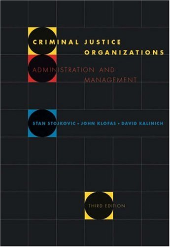 9780534584108: Criminal Justice Organizations: Administration and Management