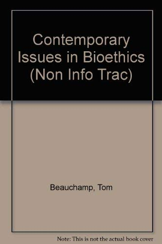 9780534584429: Contemporary Issues in Bioethics (Non-InfoTrac Version)