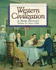 Western Civilization : A Brief History, Volume: Jackson J. Spielvogel