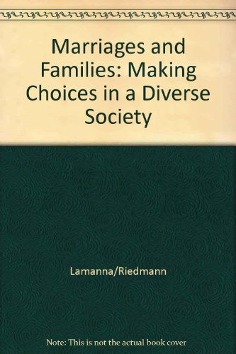 9780534589028: Marriages and Families: Making Choices in a Diverse Society
