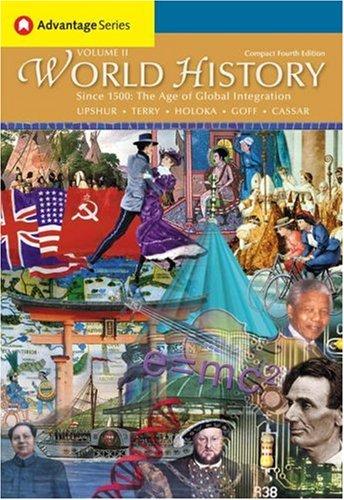 2: Cengage Advantage Books: World History, Since: Upshur, Jiu-Hwa L.,