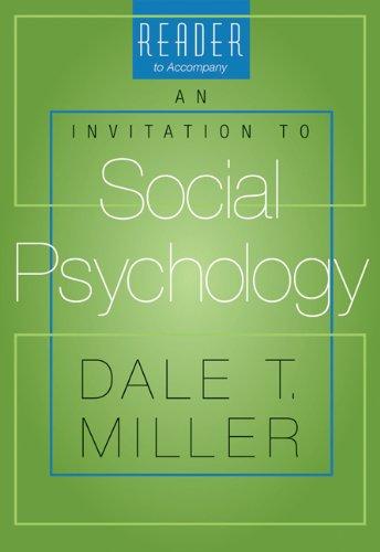 Reader for Miller's An Invitation to Social: Dale T. Miller