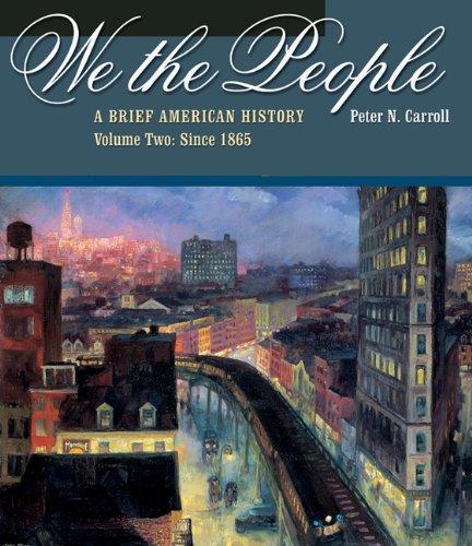 We the People: A Brief American History,: Peter N. Carroll