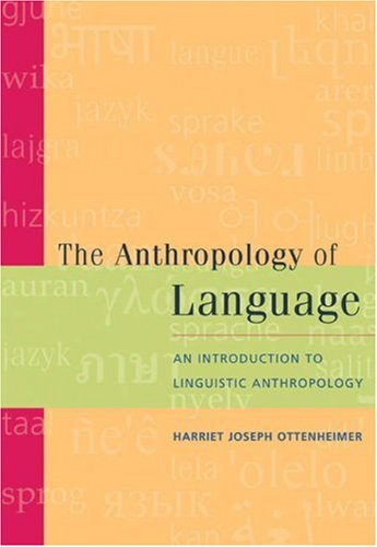 The Anthropology of Language: An Introduction to: Harriet Joseph Ottenheimer