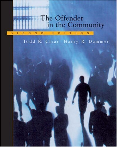 The Offender in the Community: Dammer, Harry R., Clear, Todd R.