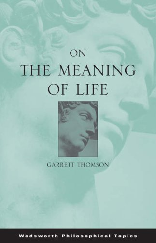 9780534595807: On the Meaning of Life (Wadsworth Philosophical Topics)